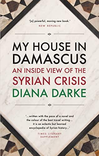 My House in Damascus von Diana Darke