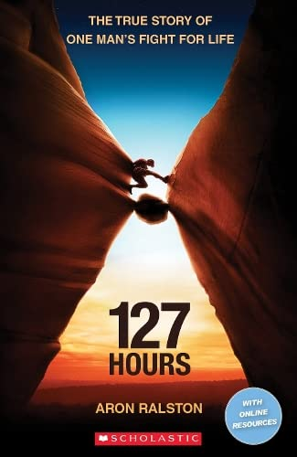 127 Hours (Scholastic Readers) By Rob Smith