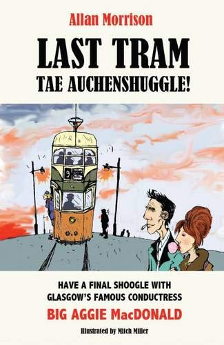 Last Tram Tae Auchenshuggle by Allan Morrison