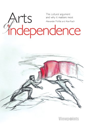 Arts of Independence By Alexander Moffat