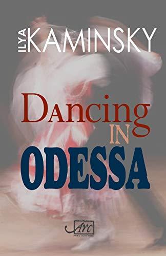 Dancing in Odessa By Ilya Kaminsky