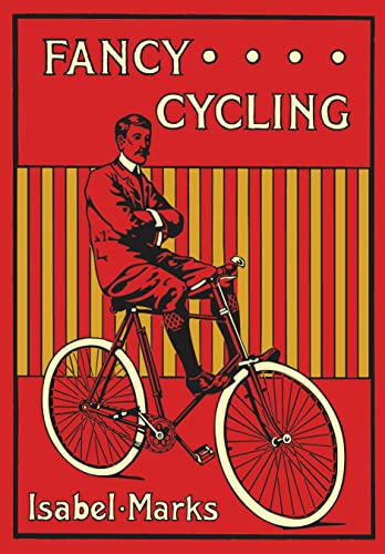 Fancy Cycling, 1901: An Edwardian Guide by Isabel Marks