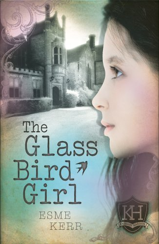The Glass Bird Girl (Knights Haddon 1) By Esme Kerr