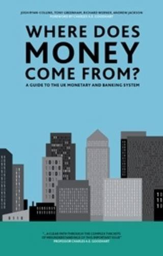 Where Does Money Come From? By Josh Ryan-Collins