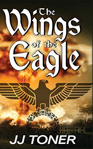 The Wings of the Eagle By Jj Toner