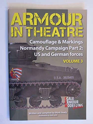 Camouflage & Markings Book 3 - Normandy Pt 2, US & German Forces - Color Profiles By Mark Healy