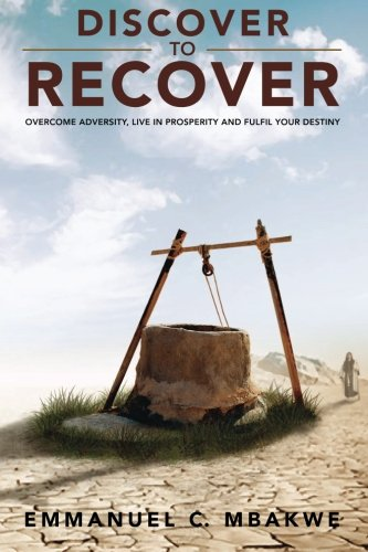 Discover to Recover By Emmanuel Mbakwe