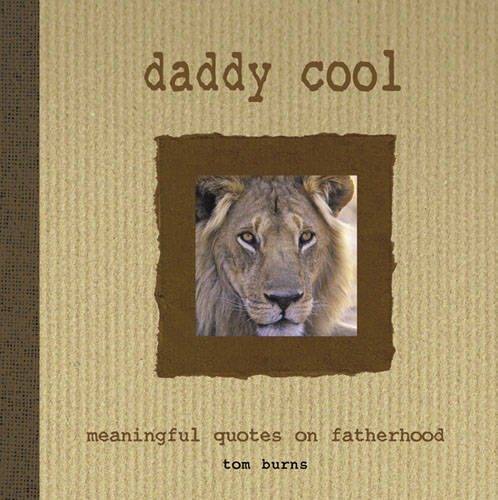 Daddy Cool By Tom Burns