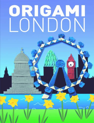 Origami London: Fold Your Own City: London by Mark Bolitho
