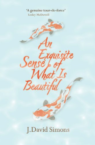 An Exquisite Sense of What is Beautiful By J. David Simons