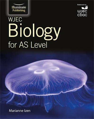 WJEC Biology for AS Student Book By Marianne Izen
