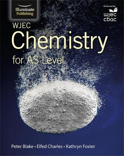 WJEC Chemistry for AS Level: Student Book By Peter Blake