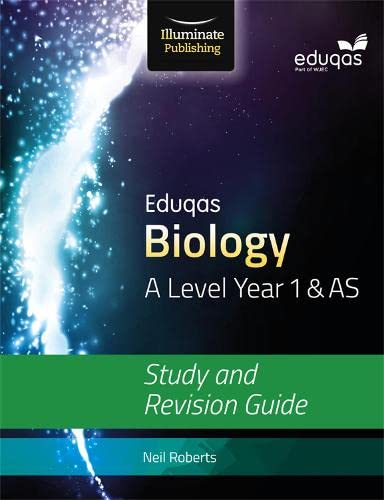 Eduqas Biology for A Level Year 1 & AS: Study and Revision Guide By Neil Roberts
