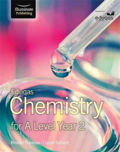 Eduqas Chemistry for A Level Year 2 By Rhodri Thomas
