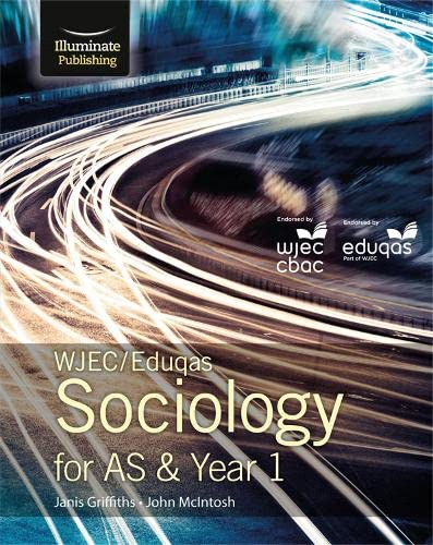 WJEC/Eduqas Sociology for AS & Year 1: Student Book By Janis Griffiths