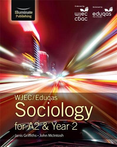 WJEC/Eduqas Sociology for A2 & Year 2: Student Book by Janis Griffiths