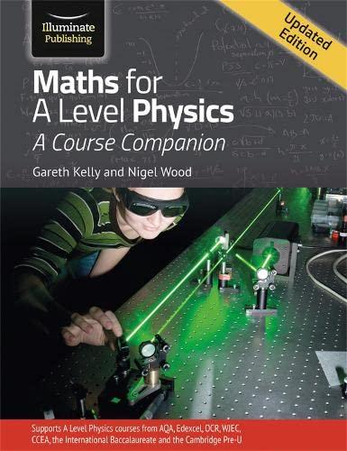 Maths for A Level Physics By Gareth Kelly
