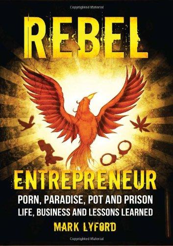 Rebel Entrepreneur By Mark Lyford