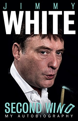 Jimmy White: Second Wind By Jimmy White
