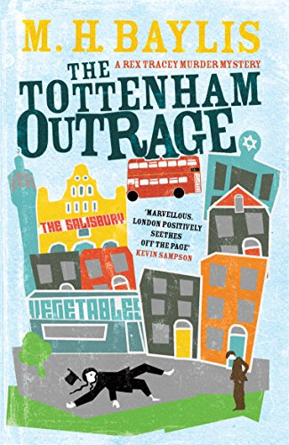 The Tottenham Outrage by M. H. Baylis
