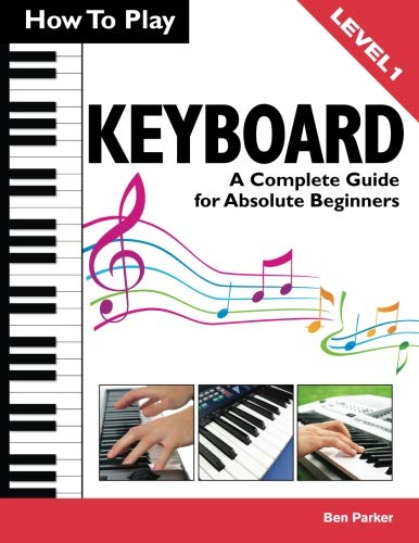 How To Play Keyboard By Ben Parker