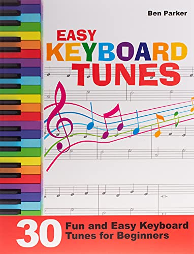 Easy Keyboard Tunes By Ben Parker (Bay Area Independent Publishers Assn.)