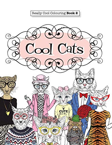 Really COOL Colouring  Book 2: Cool Cats: Volume 2 (Really COOL  Colouring Books) By Elizabeth James