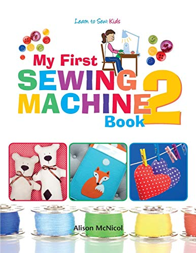 My First Sewing Machine 2 By Alison McNicol