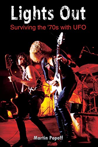 Lights Out: Surviving the '70s with UFO By Martin Popoff