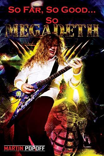 So Far, So Good... So Megadeth! By Martin Popoff