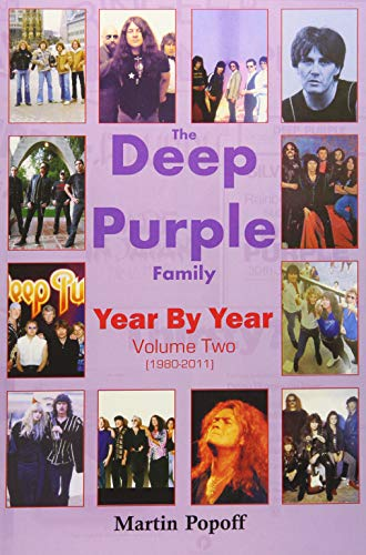 The Deep Purple Family Year By Year: By Martin Popoff