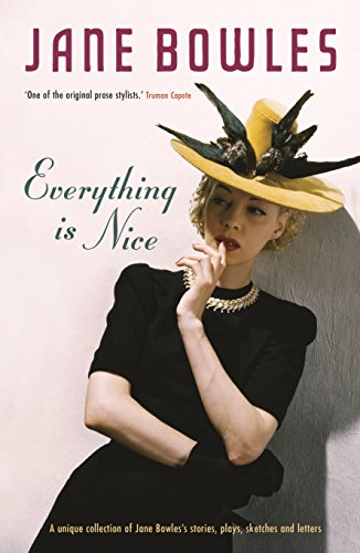 Everything is Nice By Jane Bowles