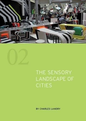 The Sensory Landscape of Cities By Charles Landry