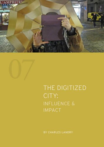 The Digitized City : Influence & Impact: 2016 by Charles Landry