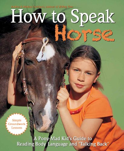How to Speak Horse By Andrea Eschbach