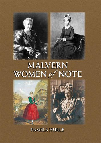Malvern Women of Note By Pamela Hurle