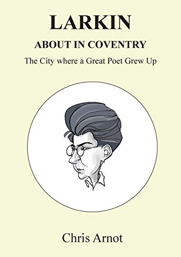 Larkin About in Coventry By Chris Arnot