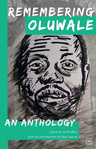Remembering Oluwale: An Anthology Edited by S. J. Bradley