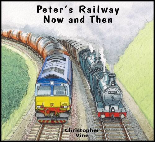 Peter's Railway Now and Then by Christopher G. C. Vine