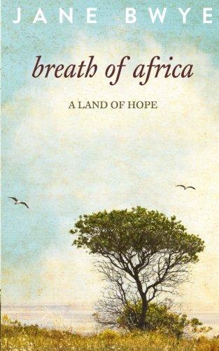 Breath of Africa By J. L. Bwye