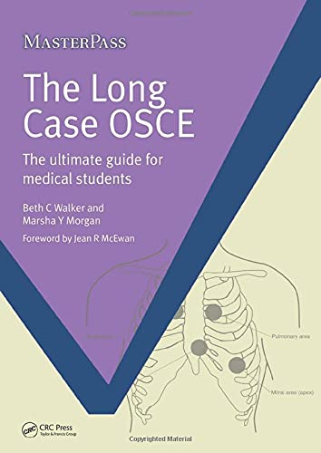 The Long Case OSCE: The Ultimate Guide for Medical Students by Beth C. Walker