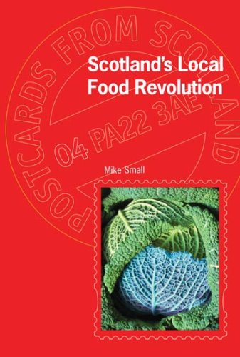 Scotland's Local Food Revolution (Postcards from Scotland) by Mike Small