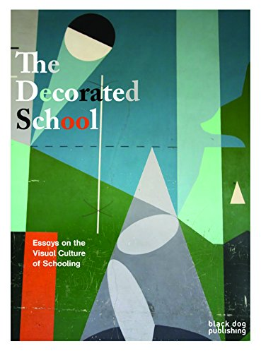 Decorated School: Essays on the Visual Culture of Schooling By Jeremy Howard
