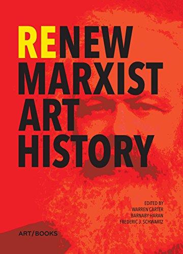 ReNew Marxist Art History By Edited by Warren Carter
