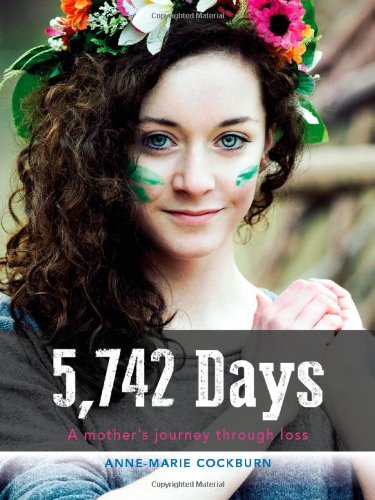 5742 Days: A mother's journey through loss by Cockburn Anne-Marie