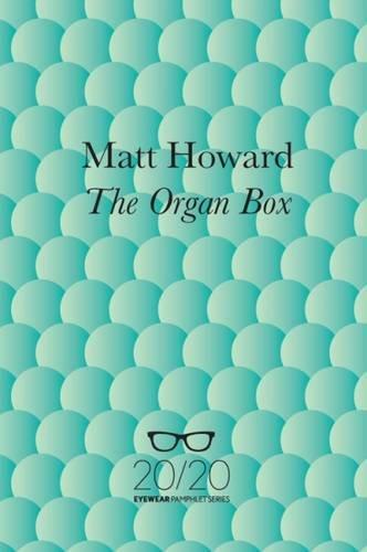 The Organ Box By Matt Howard