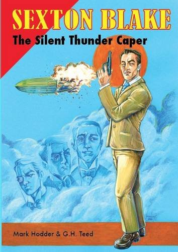 The Silent Thunder Caper (Sexton Blake Library (6th Series)) By Mark Hodder