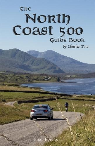North Coast 500 Guide Book By Charles Tait