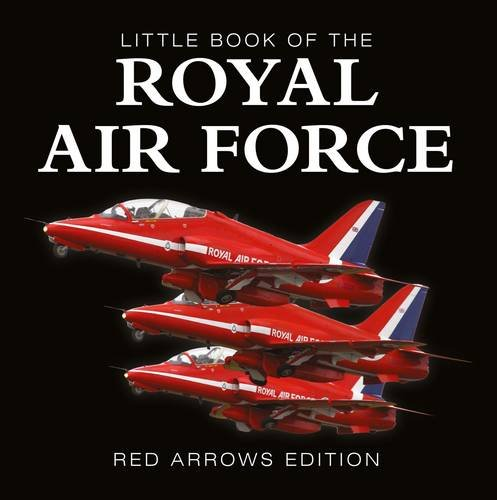 Little Book of the RAF - Red Arrows Edition By Liam McCann