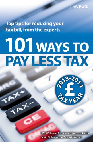 101 Ways to Pay Less Tax: Tax Saving Advice and Tips, from the Experts (Lawpack) By H. M. Williams Accountants